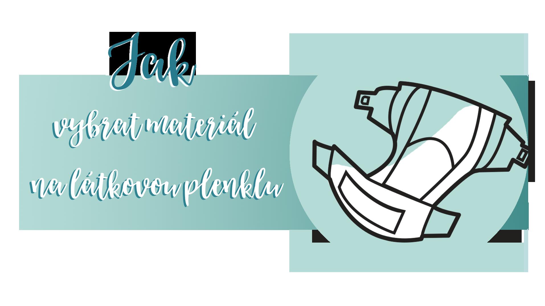 Jak vybrat vhodné materiály na ušití látkové plenky?