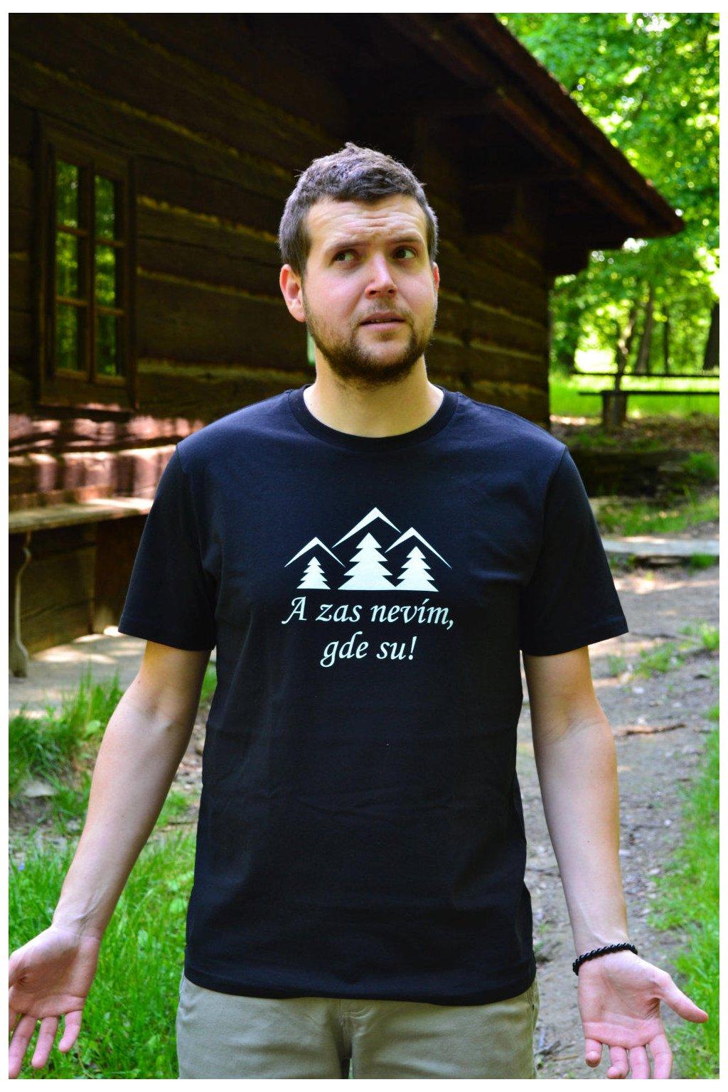 """Pánské tričko """"A zas nevím gde su!"""""""