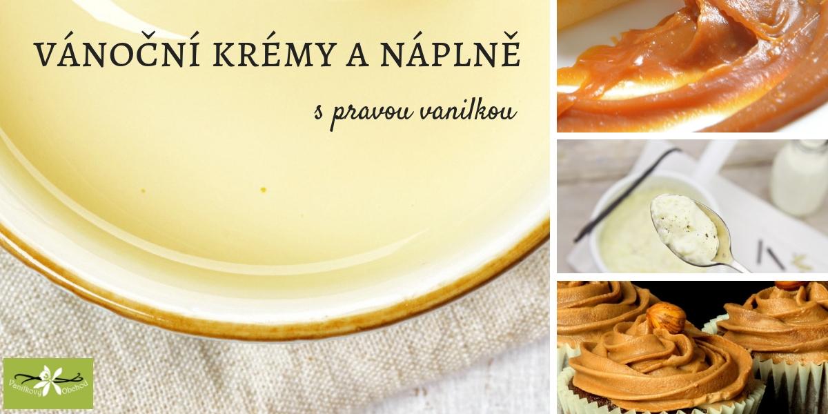 Krémy a náplně s pravou vanilkou