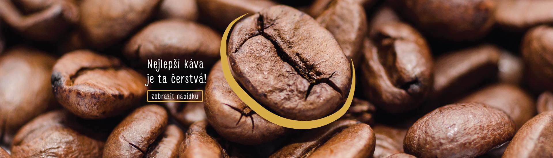 nejlepší káva je ta čerstvá