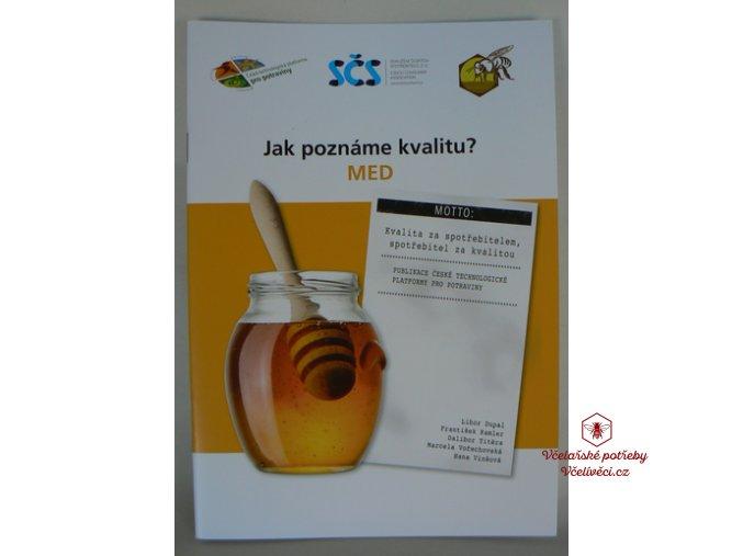 Med. Jak poznáme kvalitu?