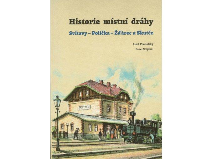 Historie místní dráhy Svitavy-Polička-Žďárec u Skutče