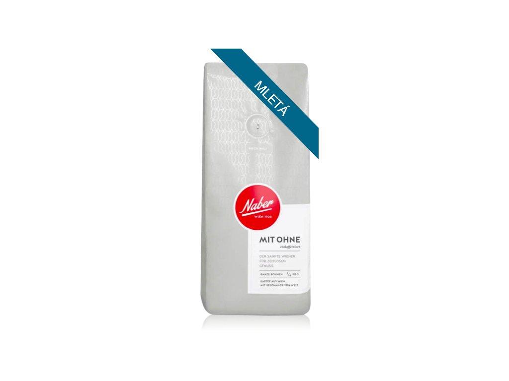 Naber kaffee Mit ohne bezkofeinová káva