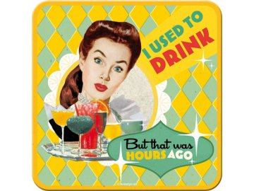 Podtácek I USED TO DRINK