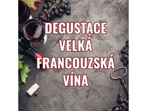 degustace velka francouzska vina