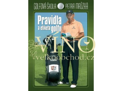 Pravidla a etiketa golfu - Golfová škola Petra Mrůzka