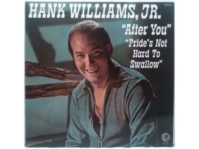 LP Hank Williams Jr. – After You / Pride's Not Hard To Swallow, 1973
