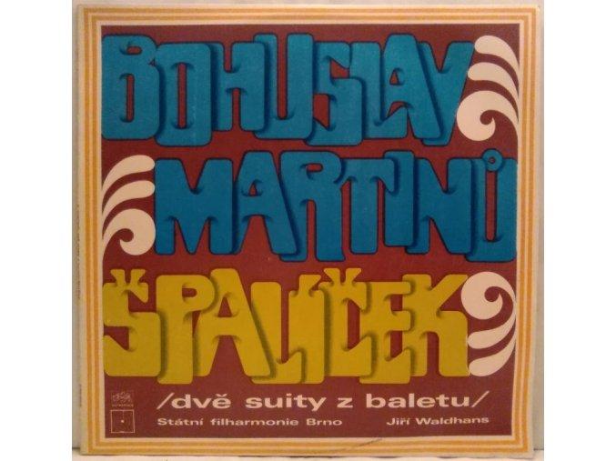 LP Bohuslav Martinů, Brno State Philharmonic Orchestra, Jiří Waldhans – Špalíček (Two Suites From The Ballet) 1972