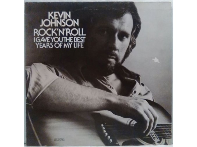 LP Kevin Johnson - Rock'N'Roll (I Gave You The Best Years Of My Life)