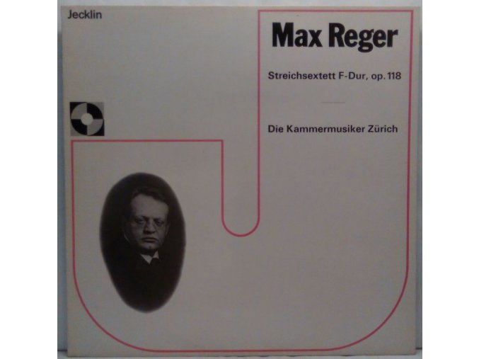 LP Max Reger, Die Kammermusiker Zürich - Streichsextett F-Dur, Op. 118