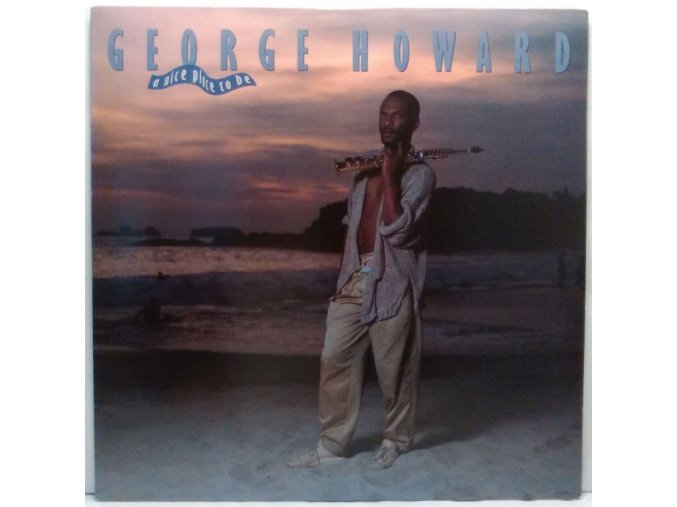 LP George Howard - A Nice Place To Be, 1987