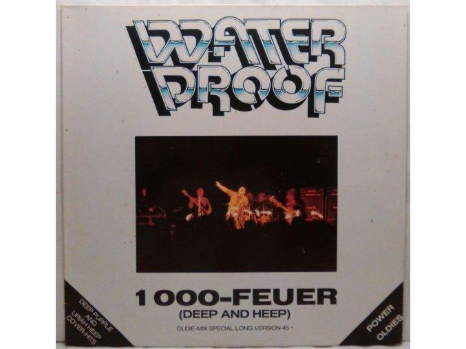 Waterproof - 1000-Feuer (Deep And Heep)
