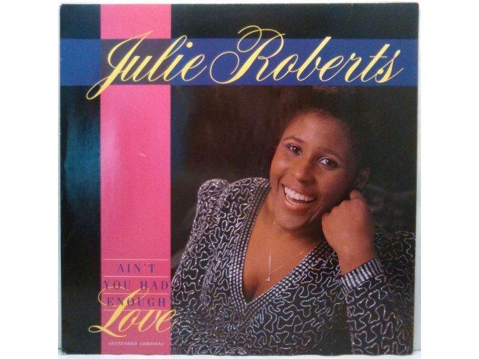 Julie Roberts – Ain't You Had Enough Love? 1985