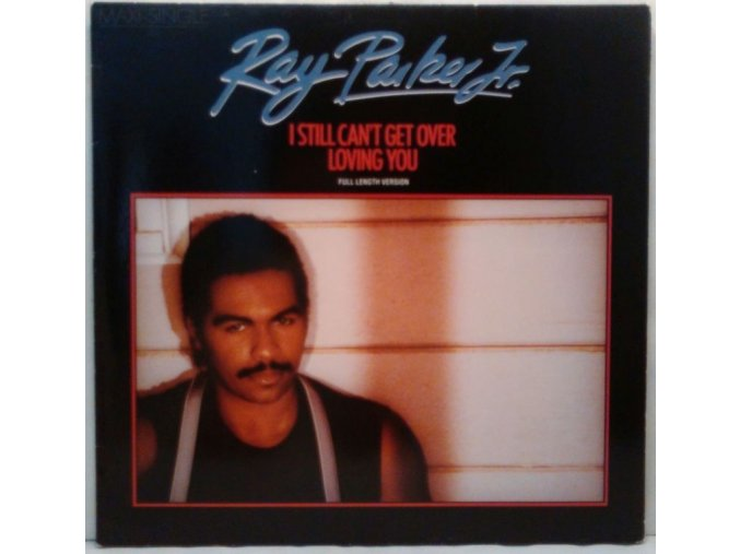 Ray Parker Jr. ‎– I Still Can't Get Over Loving You (Full Length Version) 1983