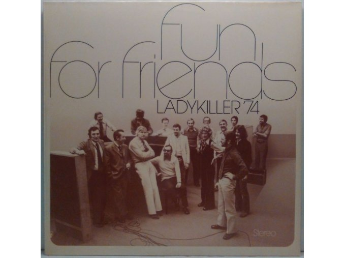 LP Fun For Friends - Ladykiller '74