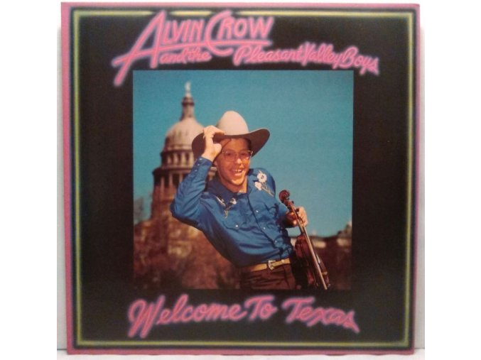 LP Alvin Crow And The Pleasant Valley Boys - Welcome To Texas, 1984