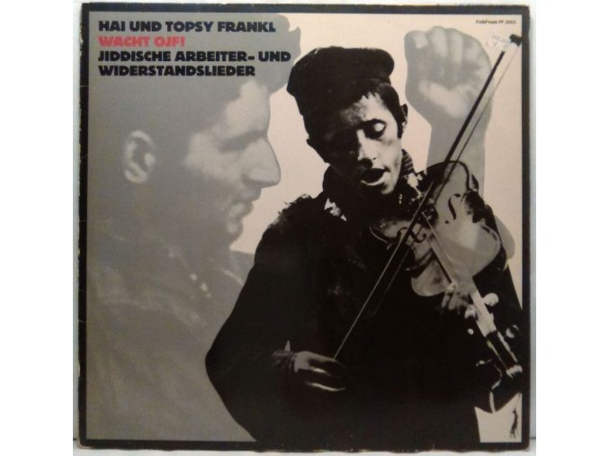 LP Hai Und Topsy Frankl - Wacht Ojf! - Jiddische Arbeiter- Und Widerstandslieder, 1981
