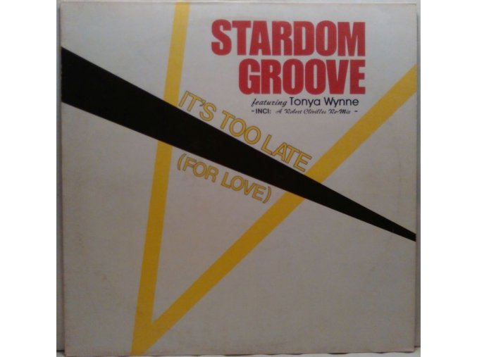 Stardom Groove Featuring Tonya Wynne – It's Too Late (For Love) 1987