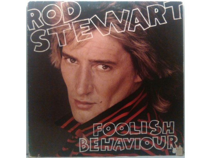 LP Rod Stewart - Foolish Behaviour, 1980
