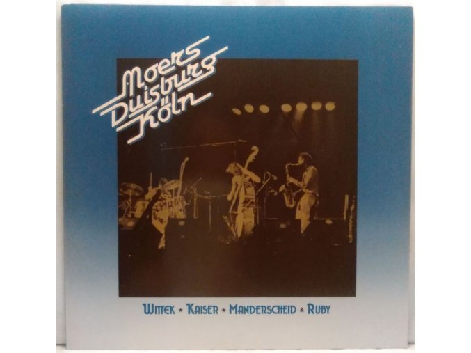 LP Wittek, Kaiser,  Manderscheid  & Ruby – Moers Duisburg Köln, 1984