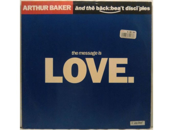 Arthur Baker And The Backbeat Disciples ‎– The Message Is Love, 1989