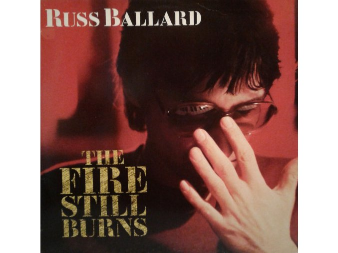 LP Russ Ballard - The Fire Still Burns, 1985