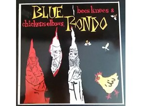 LP Blue Rondo – Bees Knees & Chickens Elbows, 1984