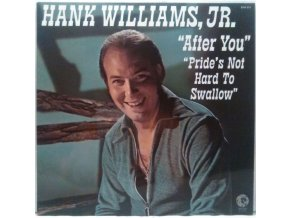 LP Hank Williams Jr. ‎– After You / Pride's Not Hard To Swallow, 1973