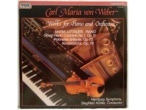 LP Carl Maria von Weber - Maria Littauer, Hamburg Symphony, Siegfried Köhler – Works For Piano And Orchestra