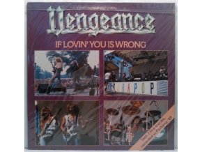 LP  Vengeance ‎– If Lovin' You Is Wrong, 1989
