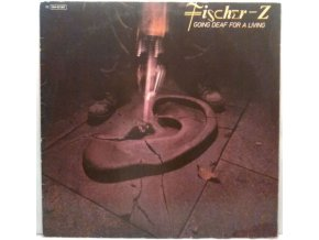 LP Fischer-Z - Going Deaf For A Living, 1980