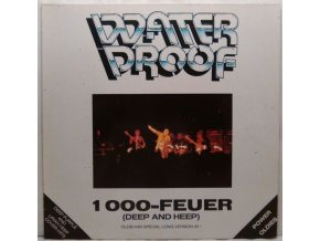 Waterproof - 1000-Feuer (Deep And Heep)