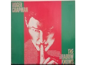 LP Roger Chapman - The Shadow Knows, 1984