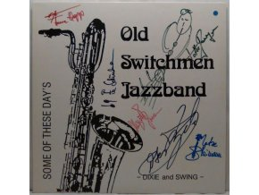 LP Old Switchmen Jazzband ‎– Some Of These Day's - Dixie And Swing