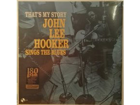 LP John Lee Hooker - That's My Story: John Lee Hooker Sings The Blues, 2017