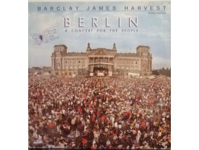 LP  Barclay James Harvest - Berlin A Concert For The People, 1982