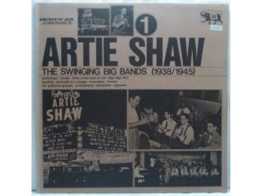LP Artie Shaw ‎– The Swinging Big Bands (1938/1945) - Artie Shaw - Vol. 1, 1974