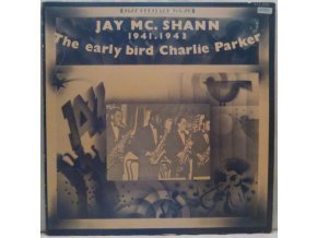 LP Jay Mc. Shann ‎– The Early Bird Charlie Parker (1941-1943) 1974