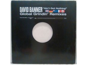 David Banner ‎– Ain't Got Nothing (Global Grindin' Remixes) 2005