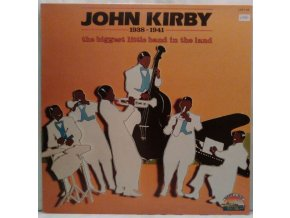 LP John Kirby ‎– 1938-1941 The Biggest Little Band In The World, 1985