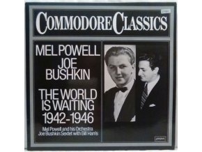 LP Mel Powell, Joe Bushkin ‎– The World Is Waiting 1942 - 1946, 1979