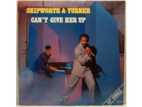 Skipworth & Turner ‎– Can't Give Her Up, 1986