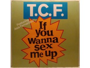 T.C.F. Feat. Asia Fernandez ‎– If You Wanna Sex Me Up, 1991