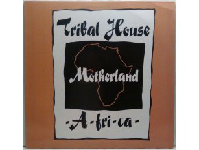 Tribal House ‎– Motherland -A-FRI-CA- 1990