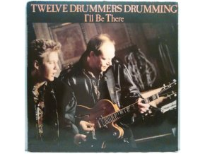 Twelve Drummers Drumming - I'll Be There, 1988