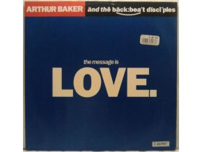 Arthur Baker And The Backbeat Disciples – The Message Is Love, 1989