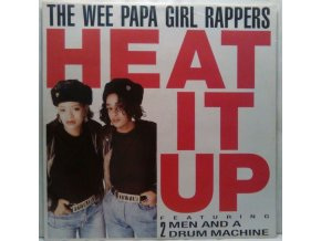 The Wee Papa Girl Rappers Featuring 2 Men And A Drum Machine ‎– Heat It Up, 1988