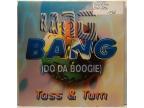 Toss & Turn ‎– Bang Bang (Do Da Boogie) 1997
