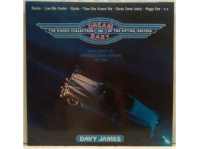 Davy James ‎– Dream Baby (The Dance Collection Of The Fifties/Sixties)