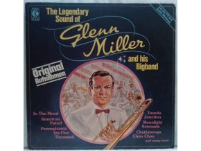 LP Glenn Miller ‎– The Legendary Sound Of Glenn Miller And His Bigband, 1981